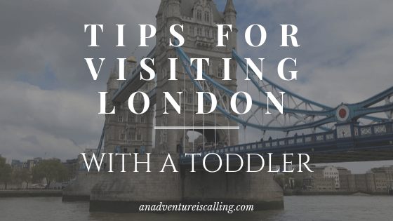 Tips for Visiting London with a Toddler (or a Baby)